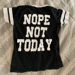 On Fire Tops - On fire ( Nope Not Today ) t-shirt